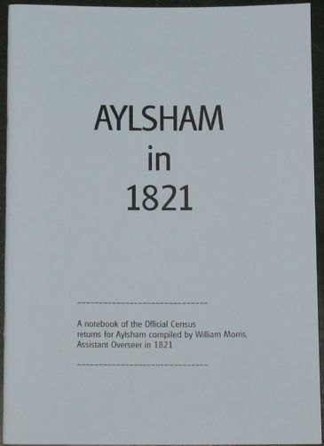 Aylsham in 1821 - A Notebook of the Official Census Returns for Aylsham compiled by William Morris (Assistant Overseer) in 1821, edited by Tom Mollard